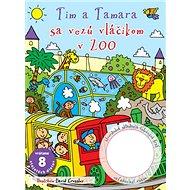 Tim a Tamara sa vezú vláčikom v ZOO: vrátane 8 stojatých dielov - Kniha