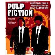 Pulp Fiction: kompletní historie mistrovského díla Quentina Tarantina - Kniha