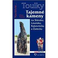 Tajemné kameny: na Slánsku, Lounsku, Rakovnicku a Žatecku