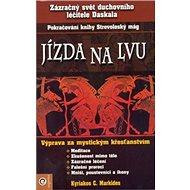 Jízda na lvu: Zázračný svět duchovního léčitele Daskala - Kniha