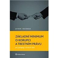 Základní minimum o korupci a trestním právu pro pedagogy středních škol - Kniha