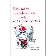 Úžas, radost a paradoxy života podle G.K. Chestertona