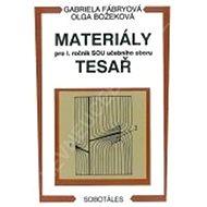 Materiály pro 1. ročník SOU obor tesař - Kniha