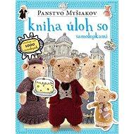 Panstvo Myšiakov kniha úloh so samolepkami: obsahuje vyše 1000 samolepiek