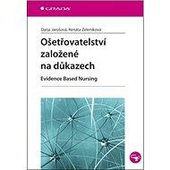 Ošetřovatelství založené na důkazech: Evidence Based Nursing - Kniha