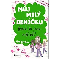 Můj milý deníčku Jasně, že jsem nejlepší! - Kniha