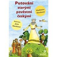 Putování starými pověstmi českými - Kniha