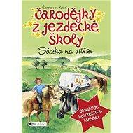 Čarodějky z jezdecké školy Sázka na vítěze: Sázka na vítěze 4 - Kniha