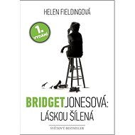 Bridget Jonesová: Láskou šílená - Kniha