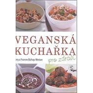 Veganská kuchařka: pro zdraví - Kniha