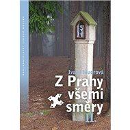 Z Prahy všemi směry II. - Kniha