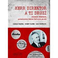 Herr Direktor: Zlínský Schindler - Kniha