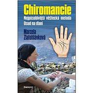 Chiromancie: Nejpůsobivější věštecká metoda Osud na dlani - Kniha