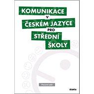 Komunikace v českém jazyce pro střední školy: Pracovní sešit - Kniha