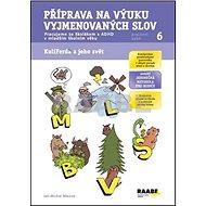 Příprava na výuku vyjmenovaných slov PS 6: Pracujeme se školákem s ADHD v mladším školním věku - Kniha