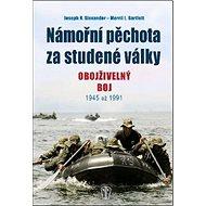 Námořní pěchota za studené války: Obojživelný boj 1945 až 1991 - Kniha