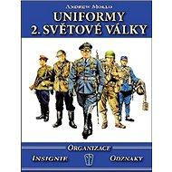 Uniformy 2. světové války: Organizace, insignie, odznaky