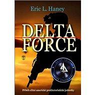 Delta Force: Příběh elitní americké protiteroristické jednotky