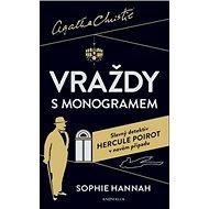 Vraždy s monogramem: Slavný detektiv Hercule Poirot v novém případu - Kniha
