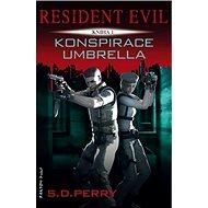 Resident Evil Konspirace Umbrella: Kniha 1 - Kniha