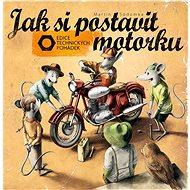 Jak si postavit motorku - Kniha