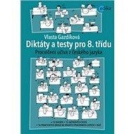 Diktáty a testy pro 8. třídu: Procvičování učiva z českého jazyka - Kniha