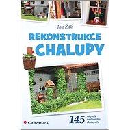 Rekonstrukce chalupy: 145 nápadů nadšeného chalupáře - Kniha