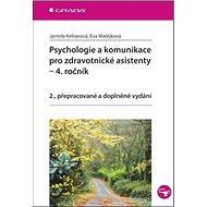 Psychologie a komunikace pro zdravotnické asistenty: 2., přepracované a doplněné vydání - Kniha
