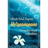 Ho'oponopono: Havajský rituál odpuštění - Kniha