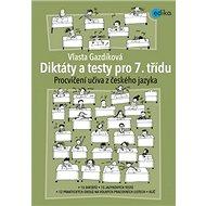 Diktáty a testy pro 7. třídu: Procvičování učiva z českého jazyka - Kniha