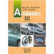 Automobily III: pro obor vzdělání Automechanik - Kniha