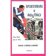 Sportsmani a rošťáci: Humor z pláckůa rybníků - Kniha