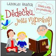Dědečku, ještě vyprávěj: Etiketa a etika pro předškoláky +1MP3 CD