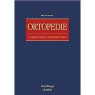 Ortopedie: 2., přepracované a doplněné vydání - Kniha