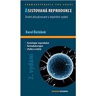 Asistovaná reprodukce: Druhé aktualizované a doplněné vydání - Kniha
