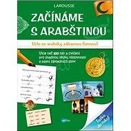 Začínáme s arabštinou: Učte se arabsky zábavnou formou! - Kniha