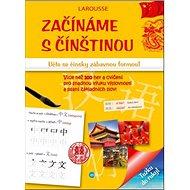 Začínáme s čínštinou: Učte se čínsky zábavnou formou! - Kniha