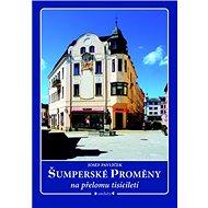 Šumperské proměny na přelomu tisíciletí - Kniha