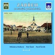 Zábřeh na starých pohlednicích - Kniha