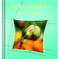 Dopřej si každý den nový začátek - Kniha