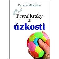 První kroky z úzkosti - Kniha