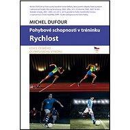 Rychlost: Pohybové schopnosti v tréninku - Kniha