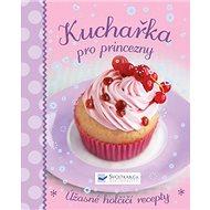 Kuchařka pro princezny - Kniha