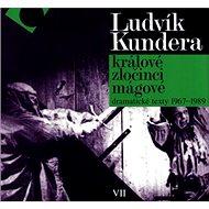 Králové, zločinci, mágové: dramatické texty 1967 - 1989 - Kniha