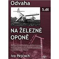 Odvaha na železné oponě: 5. díl - Kniha