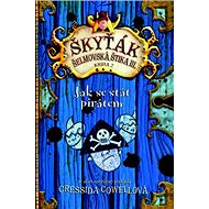 Jak se stát pirátem: Škyťák Šelmovská Štika III. - Kniha