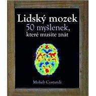 Lidský mozek 50 myšlenek, které musíte znát - Kniha
