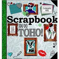 Scrapbook: Jdu do toho! - Kniha