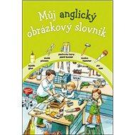 Můj anglický obrázkový slovník - Kniha
