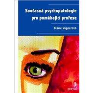 Současná psychopatologie pro pomáhající profese - Kniha
